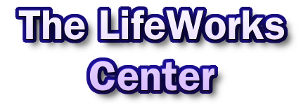 The LifeWorks Center